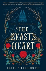 "Book cover: The title ""The Beast's Heart"" is written out in ornate writing surrounded by rambling red roses. At the bottom of the image they are in bud, a little further up in full bloom, and at the top, bare branches. Above the words, and surrounded by bare winter branches is a picture of a fairy tale castle."